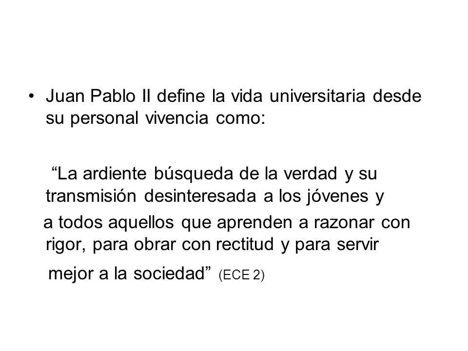 Juan Pablo II define la vida universitaria desde su personal vivencia como: