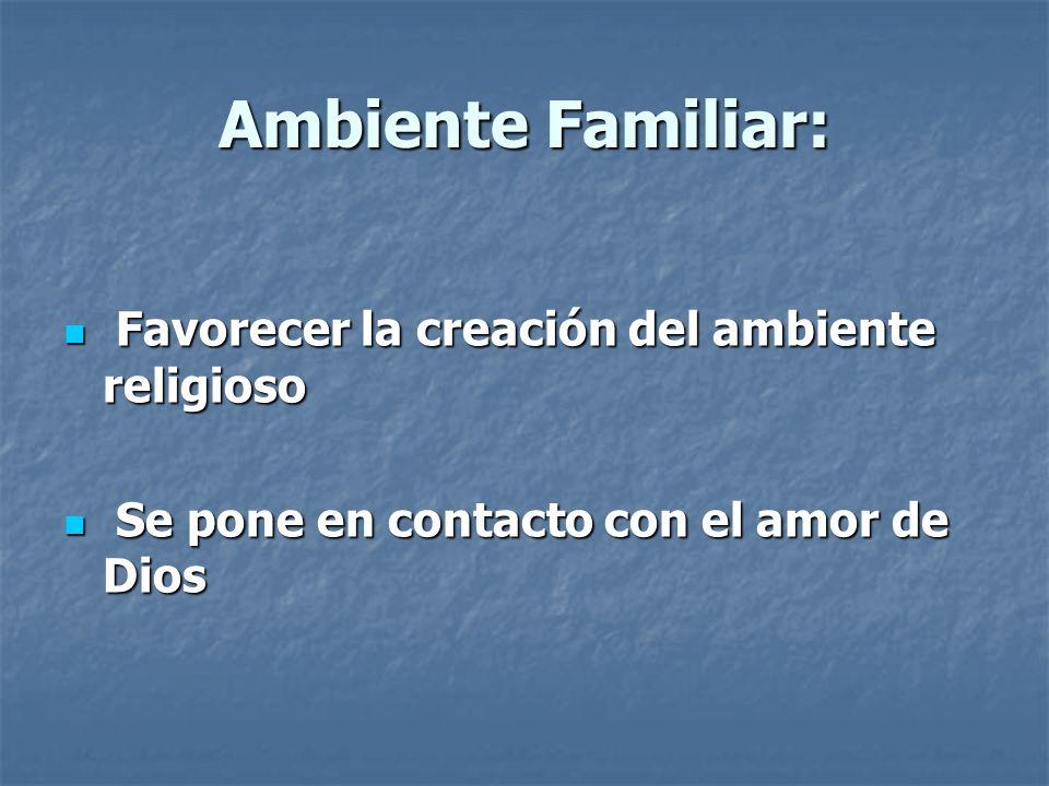 Ambiente Familiar: Favorecer la creación del ambiente religioso
