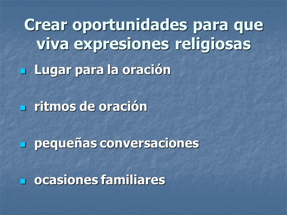 Crear oportunidades para que viva expresiones religiosas
