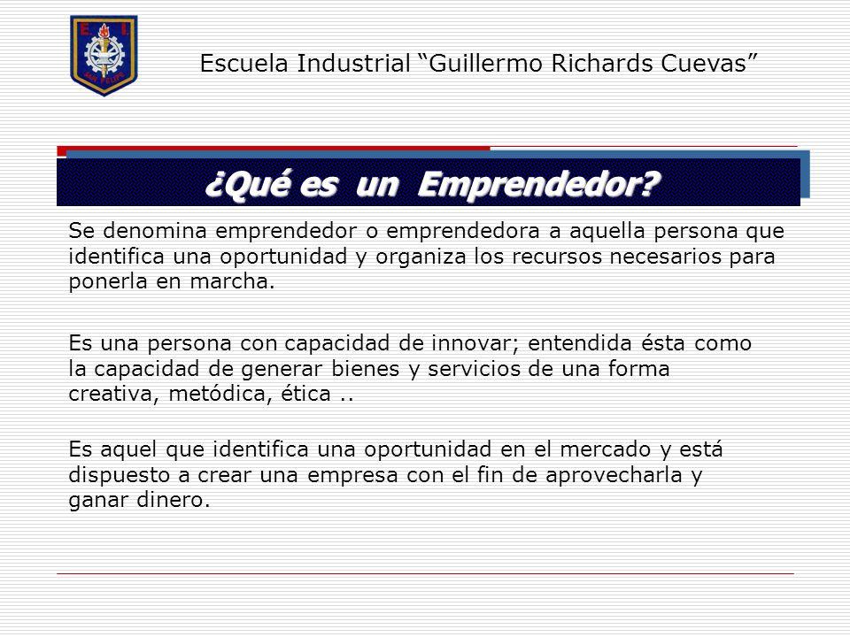 ¿Qué es un Emprendedor Escuela Industrial Guillermo Richards Cuevas