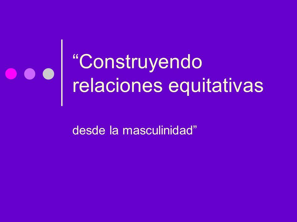 Construyendo relaciones equitativas