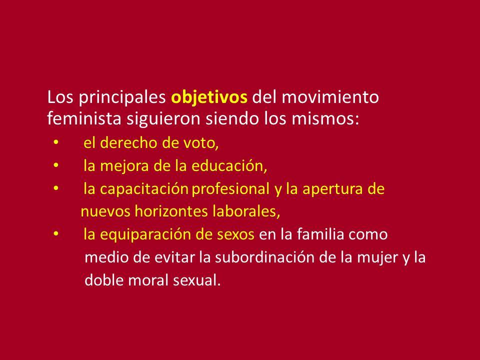 Los principales objetivos del movimiento feminista siguieron siendo los mismos: