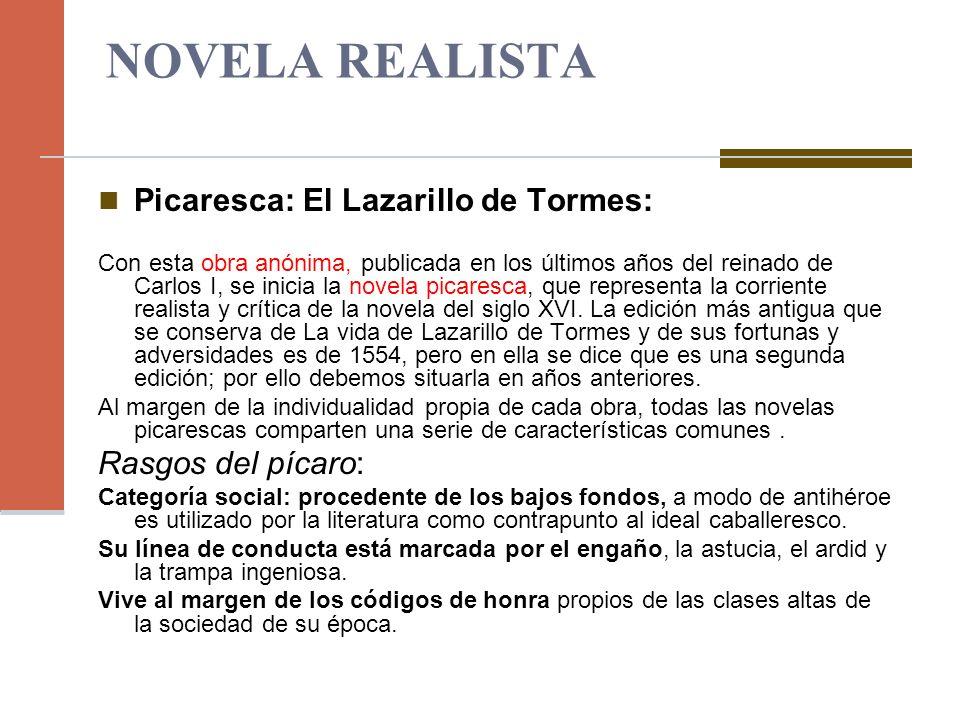 NOVELA REALISTA Picaresca: El Lazarillo de Tormes: Rasgos del pícaro: