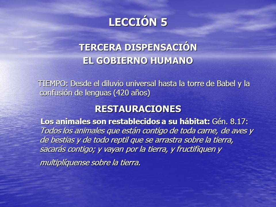 LECCIÓN 5 TERCERA DISPENSACIÓN EL GOBIERNO HUMANO RESTAURACIONES