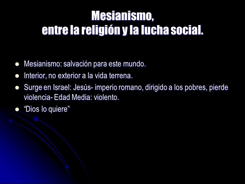 Mesianismo, entre la religión y la lucha social.