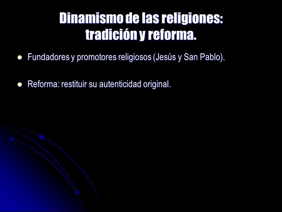 Dinamismo de las religiones: tradición y reforma.