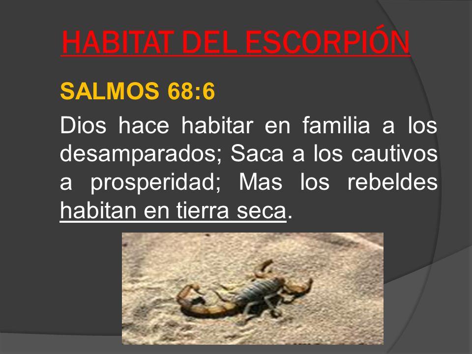 HABITAT DEL ESCORPIÓN SALMOS 68:6