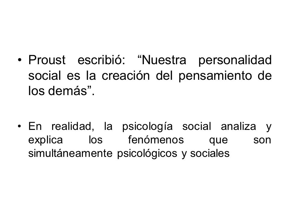 Proust escribió: Nuestra personalidad social es la creación del pensamiento de los demás .