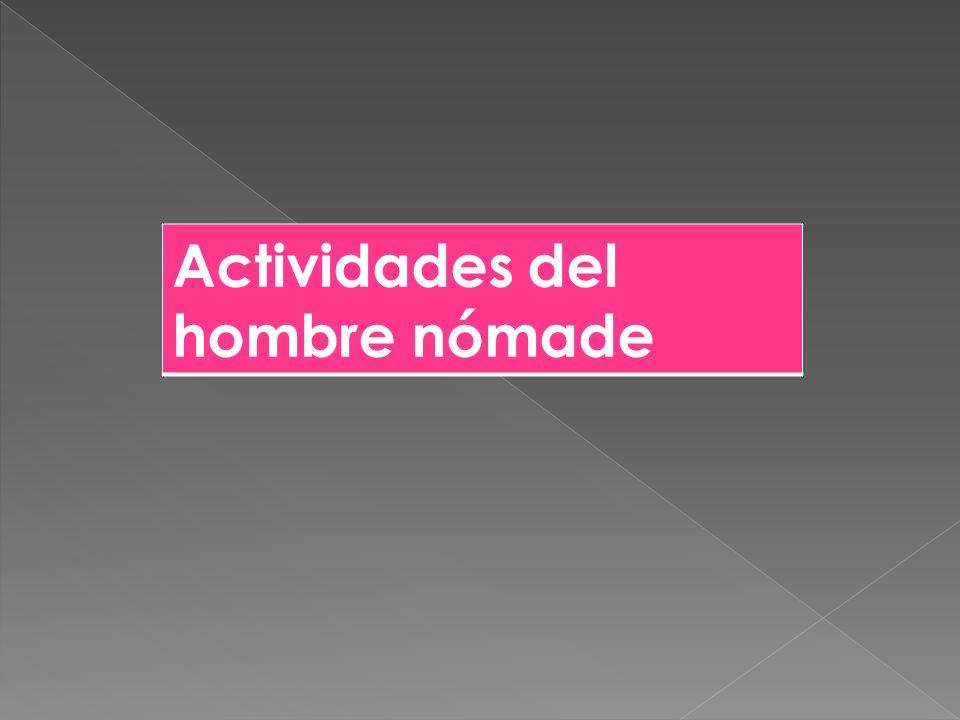 Actividades del hombre nómade