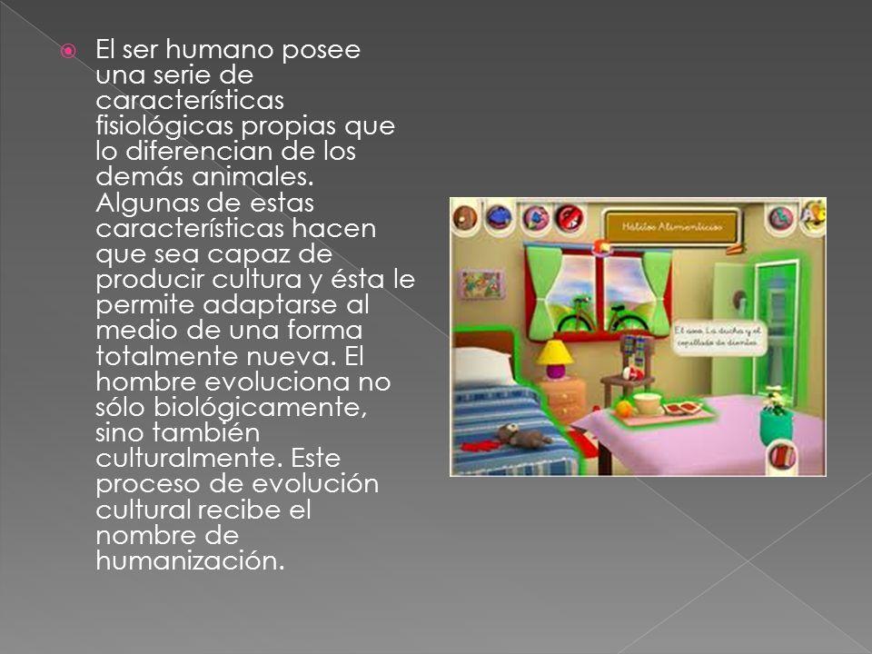 El ser humano posee una serie de características fisiológicas propias que lo diferencian de los demás animales.