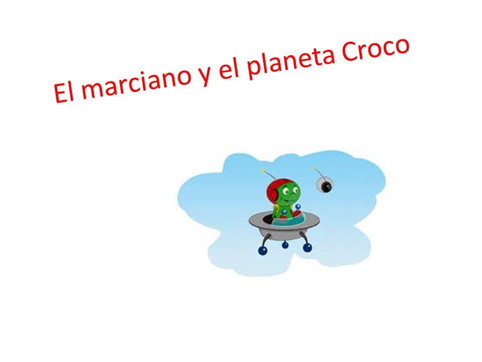 El marciano y el planeta Croco