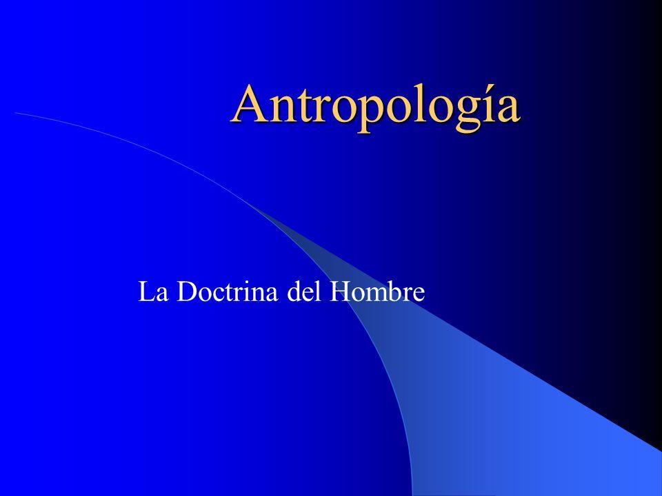 Antropología La Doctrina del Hombre