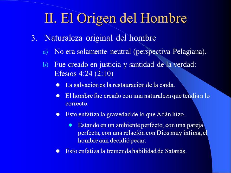 II. El Origen del Hombre Naturaleza original del hombre