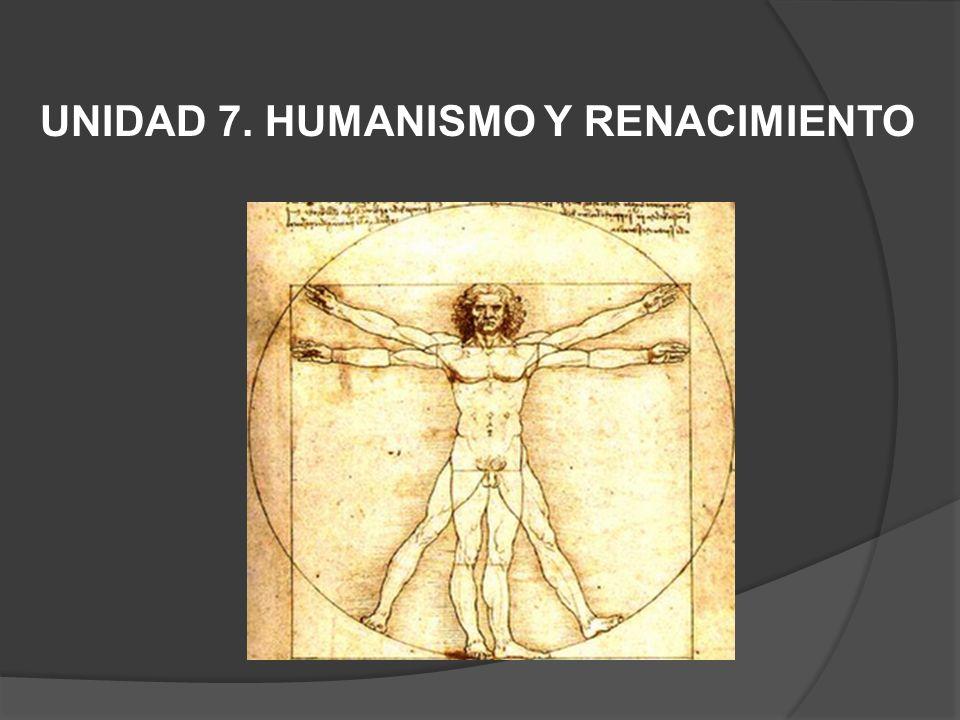 UNIDAD 7. HUMANISMO Y RENACIMIENTO