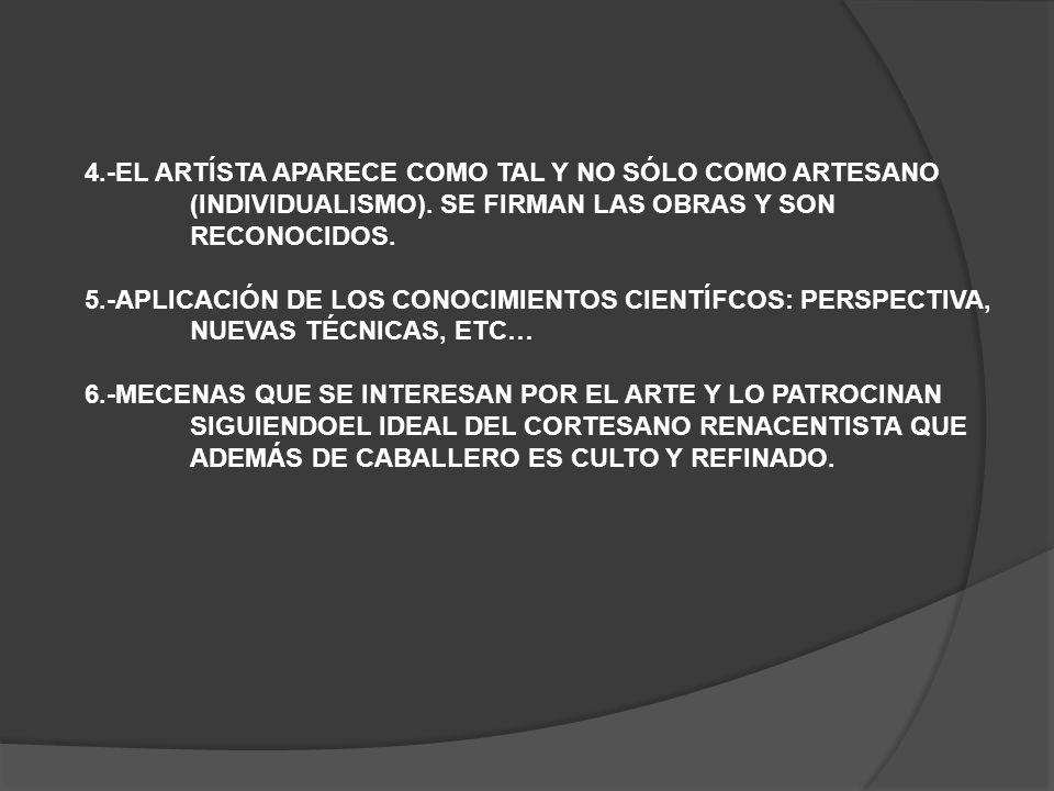 4.-EL ARTÍSTA APARECE COMO TAL Y NO SÓLO COMO ARTESANO