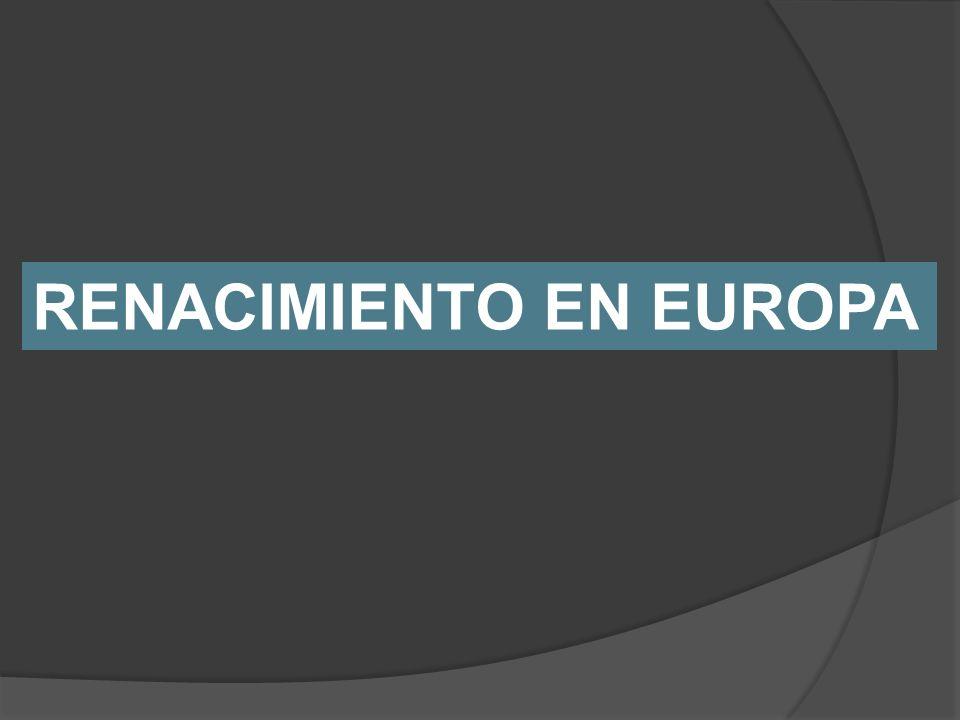 RENACIMIENTO EN EUROPA