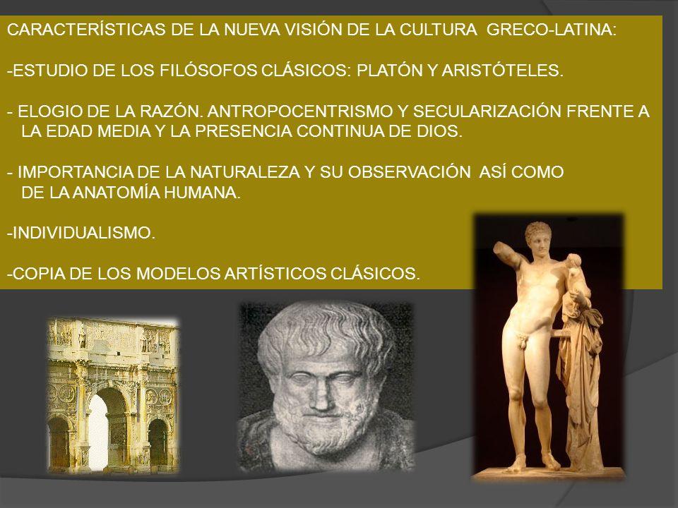 CARACTERÍSTICAS DE LA NUEVA VISIÓN DE LA CULTURA GRECO-LATINA: