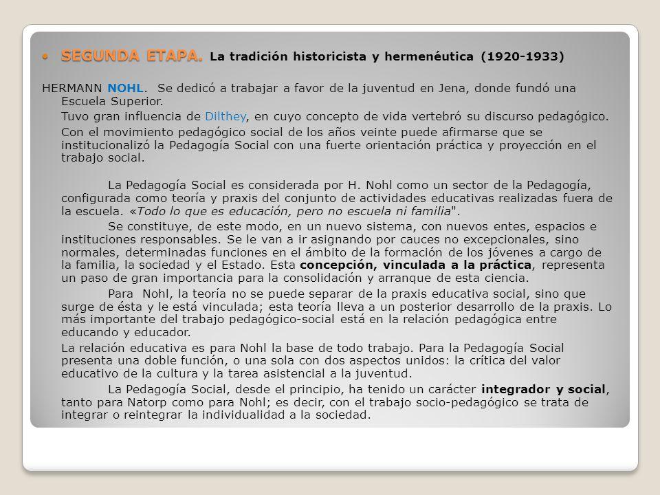 SEGUNDA ETAPA. La tradición historicista y hermenéutica (1920-1933)