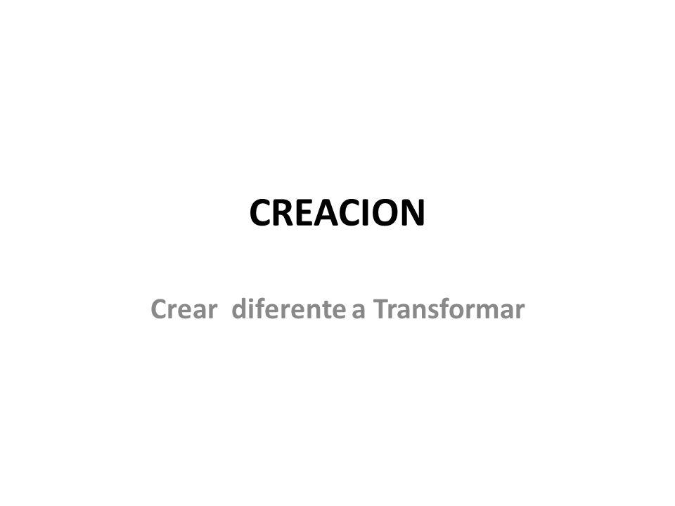 Crear diferente a Transformar