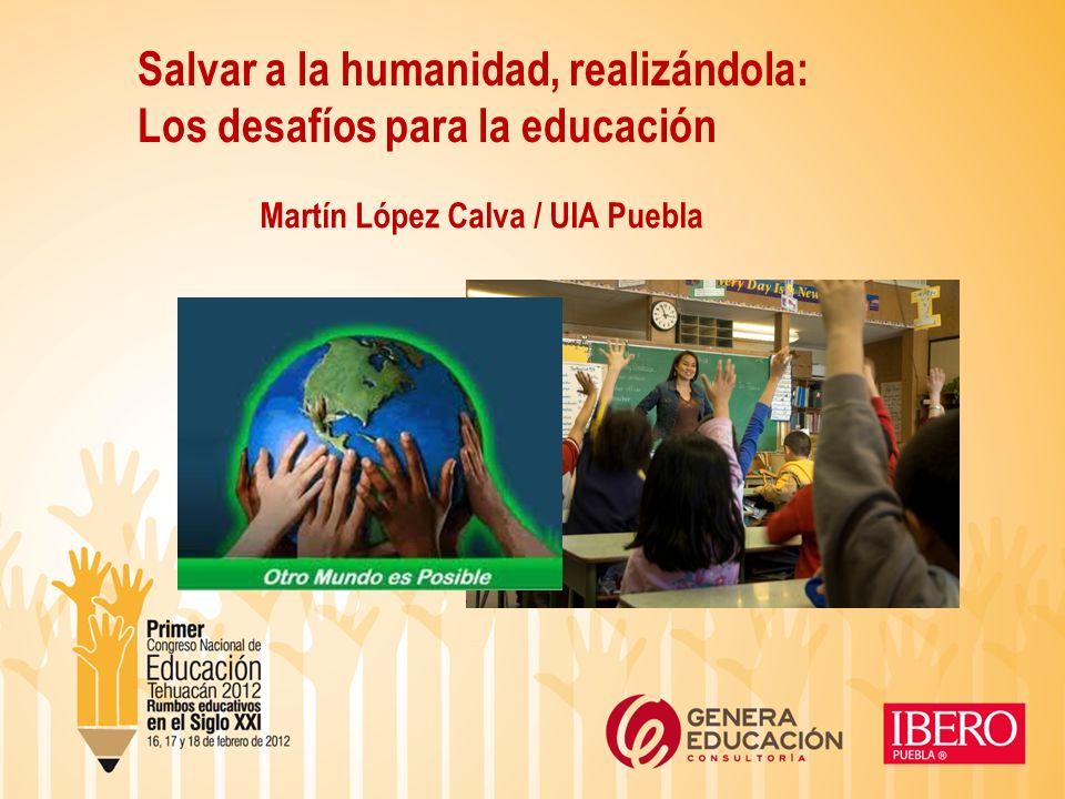 Salvar a la humanidad, realizándola: Los desafíos para la educación