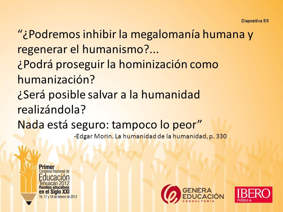¿Podremos inhibir la megalomanía humana y regenerar el humanismo ...