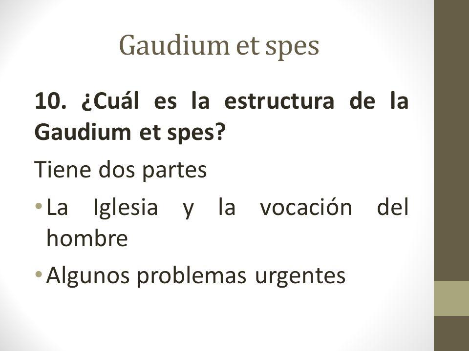 Gaudium et spes 10. ¿Cuál es la estructura de la Gaudium et spes