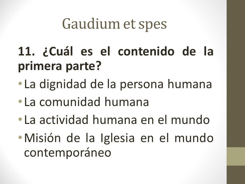Gaudium et spes 11. ¿Cuál es el contenido de la primera parte