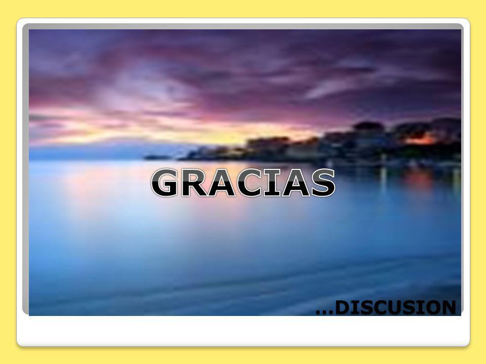 GRACIAS …DISCUSION