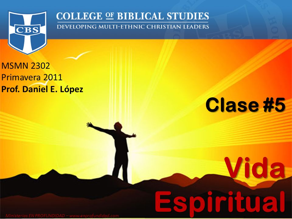 Vida Espiritual Clase #5 MSMN 2302 Primavera 2011