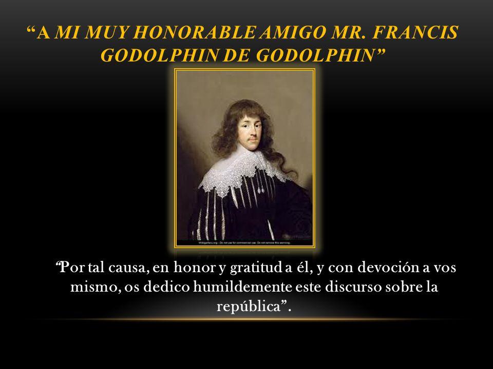 A mi muy honorable amigo Mr. Francis Godolphin de Godolphin