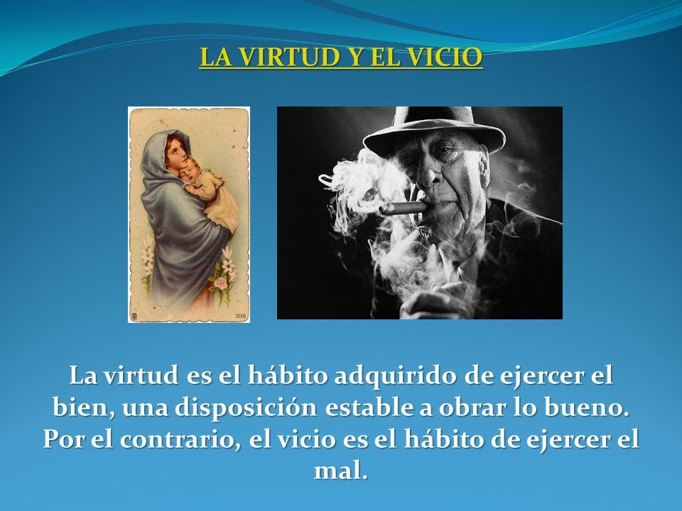 LA VIRTUD Y EL VICIO