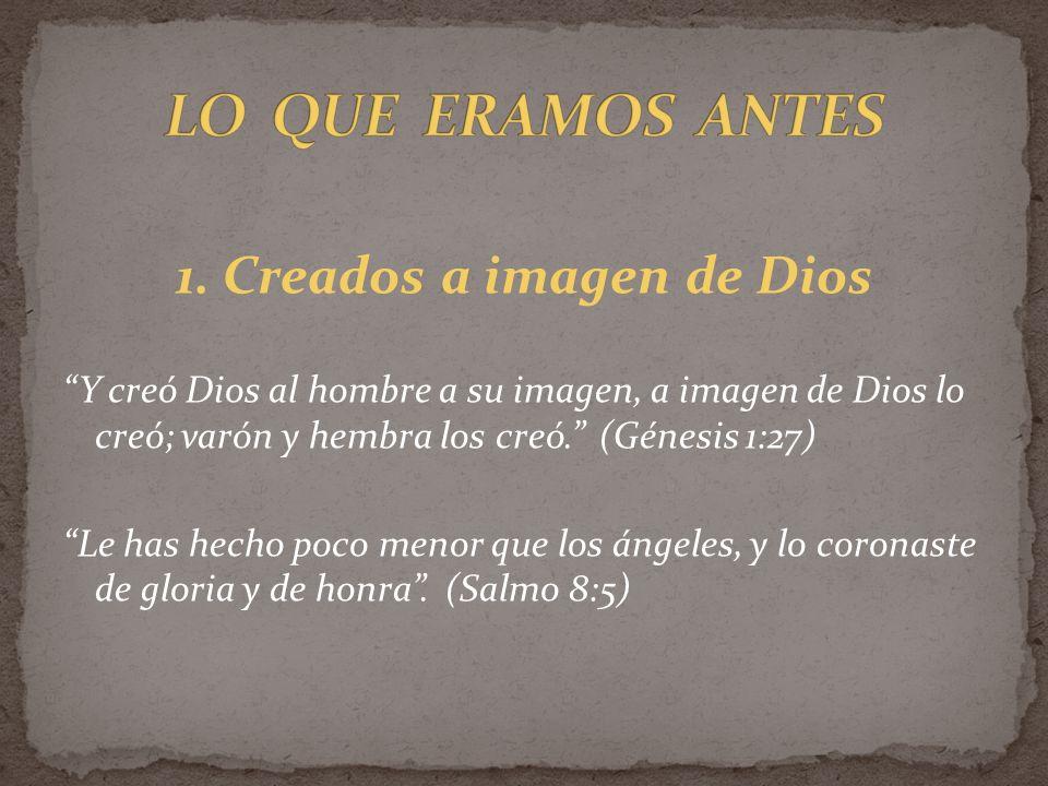 1. Creados a imagen de Dios