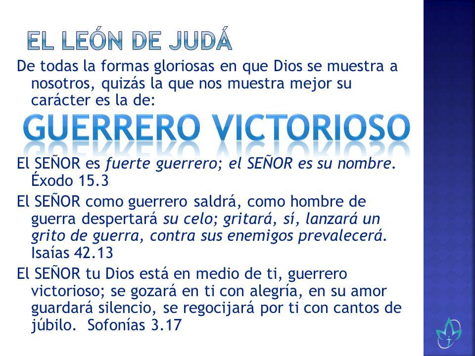 Guerrero Victorioso El León de Judá