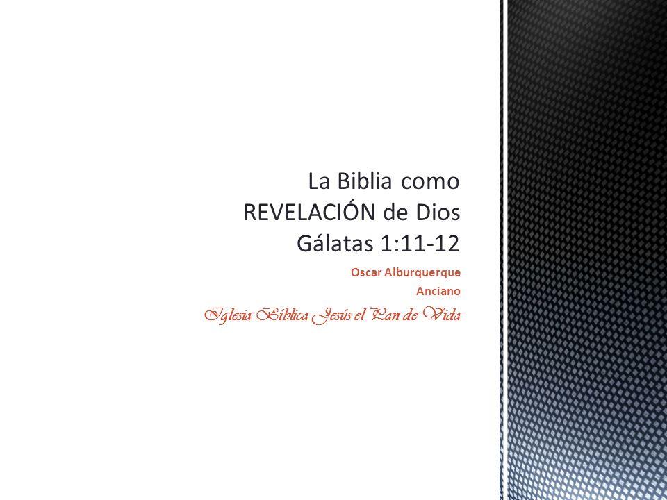 La Biblia como REVELACIÓN de Dios Gálatas 1:11-12
