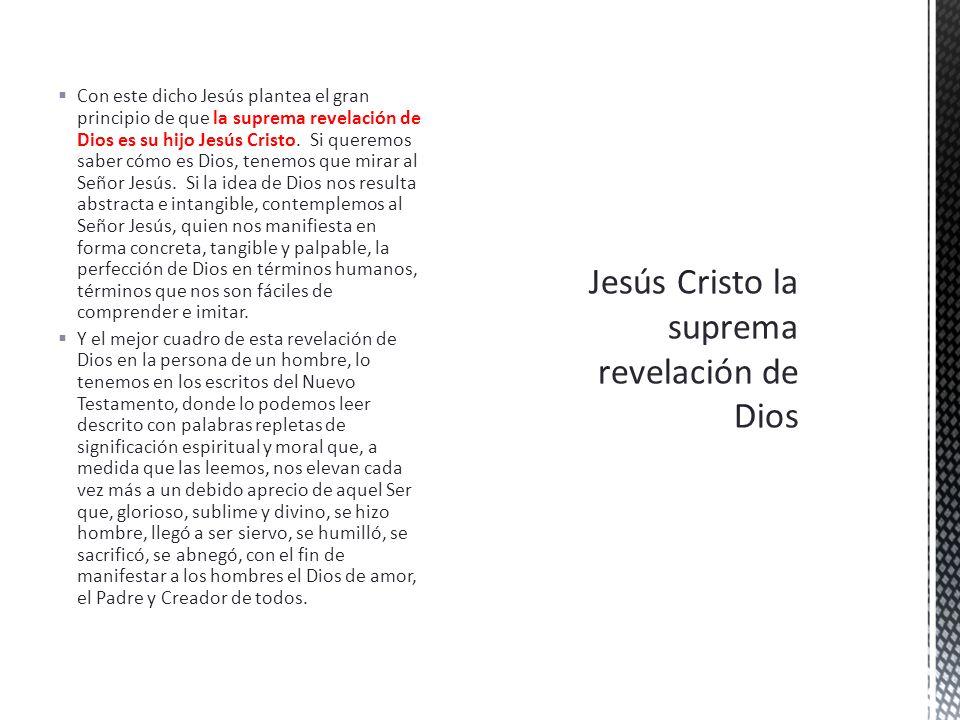 Jesús Cristo la suprema revelación de Dios