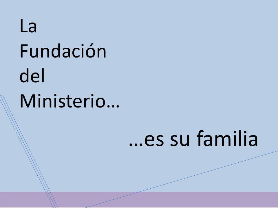La Fundación del Ministerio…