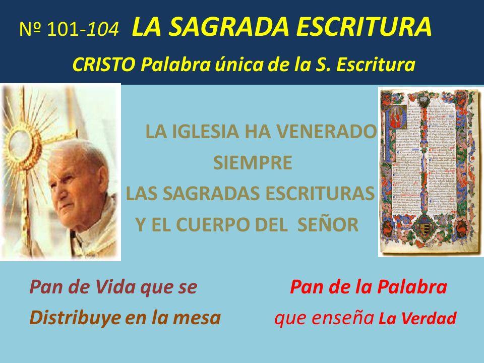 Nº 101-104 LA SAGRADA ESCRITURA CRISTO Palabra única de la S. Escritura
