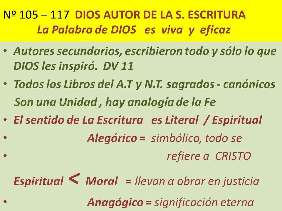 Nº 105 – 117 DIOS AUTOR DE LA S. ESCRITURA La Palabra de DIOS es viva y eficaz