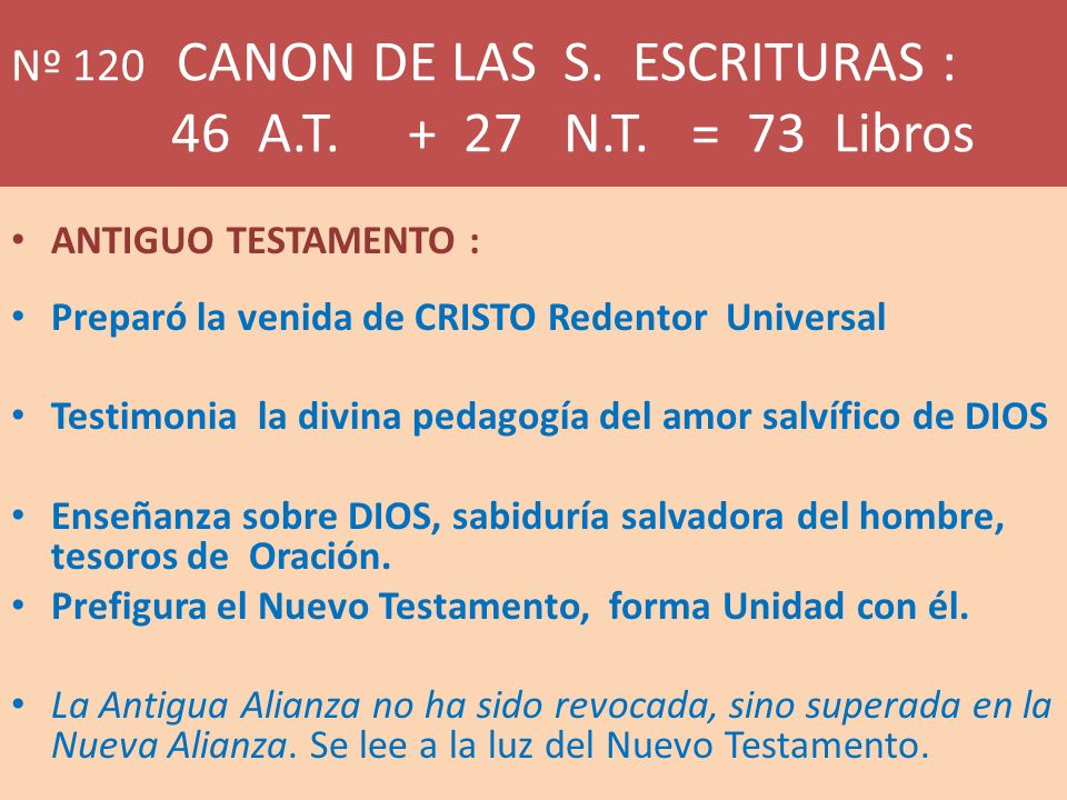 Nº 120 CANON DE LAS S. ESCRITURAS : 46 A.T. + 27 N.T. = 73 Libros