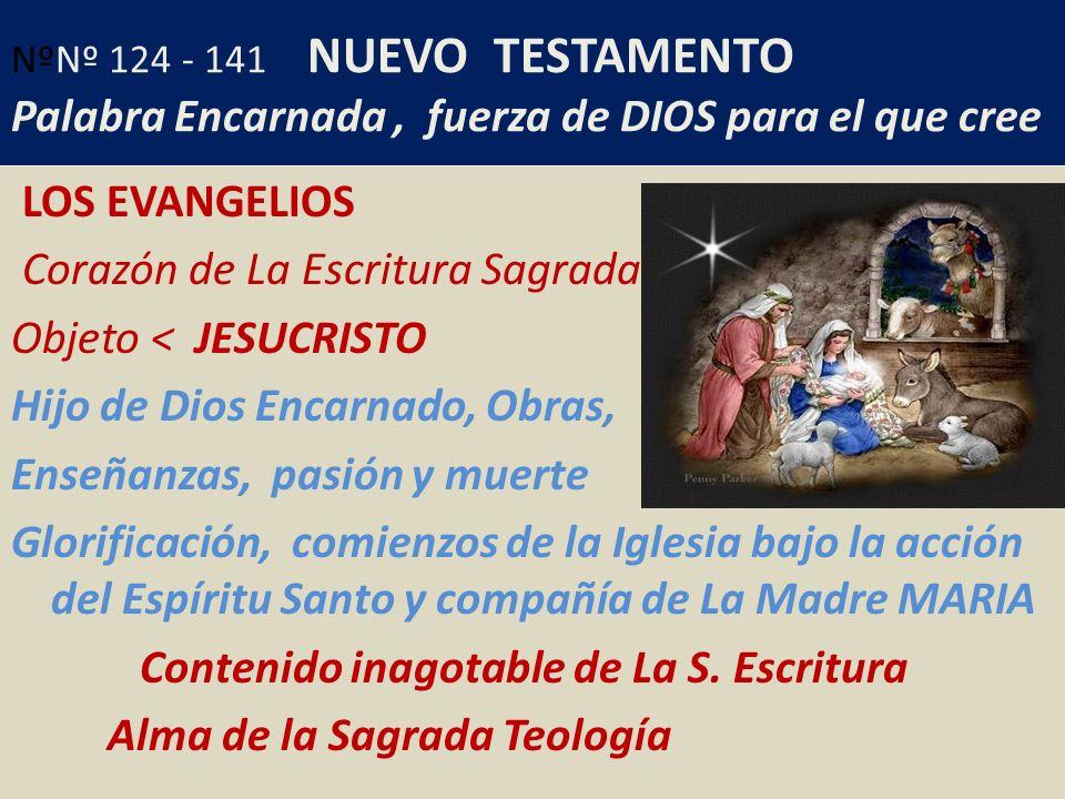 NºNº 124 - 141 NUEVO TESTAMENTO Palabra Encarnada , fuerza de DIOS para el que cree