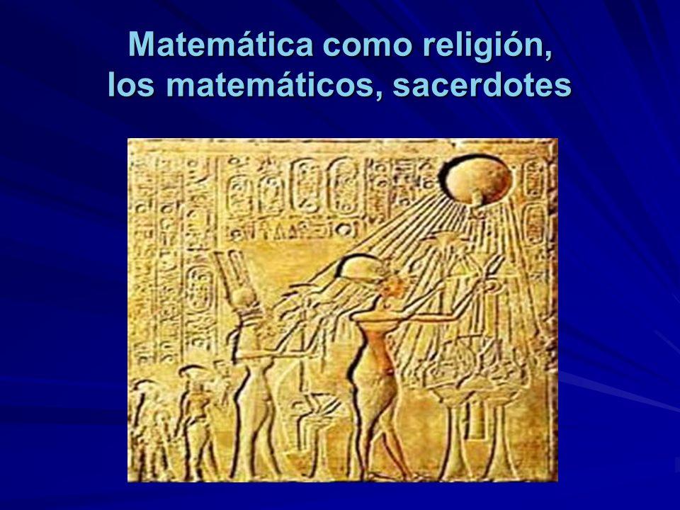 Matemática como religión, los matemáticos, sacerdotes