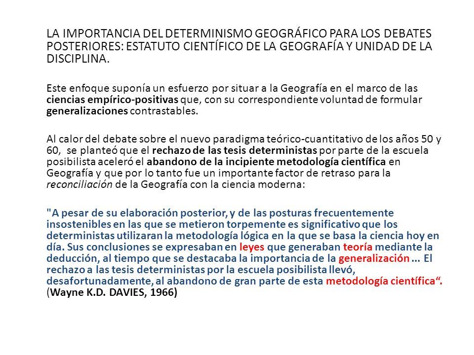 LA IMPORTANCIA DEL DETERMINISMO GEOGRÁFICO PARA LOS DEBATES POSTERIORES: ESTATUTO CIENTÍFICO DE LA GEOGRAFÍA Y UNIDAD DE LA DISCIPLINA.