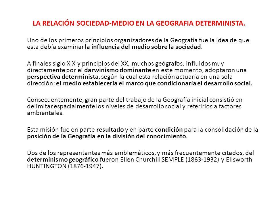 LA RELACIÓN SOCIEDAD-MEDIO EN LA GEOGRAFIA DETERMINISTA.