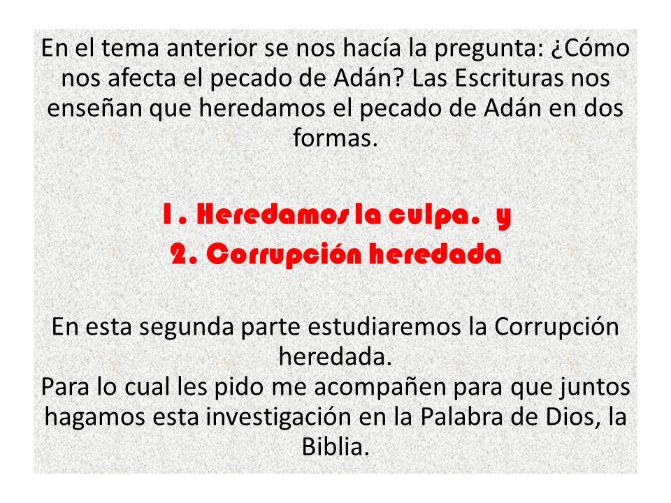 1. Heredamos la culpa. y 2. Corrupción heredada