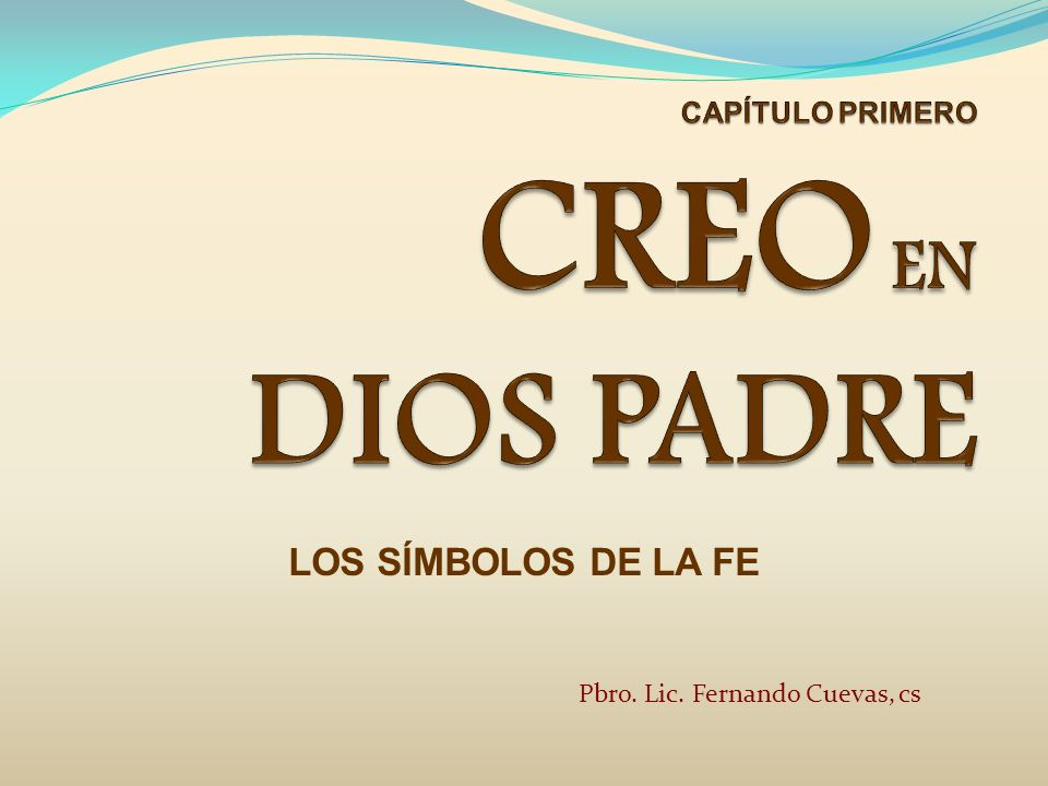 CAPÍTULO PRIMERO CREO EN DIOS PADRE