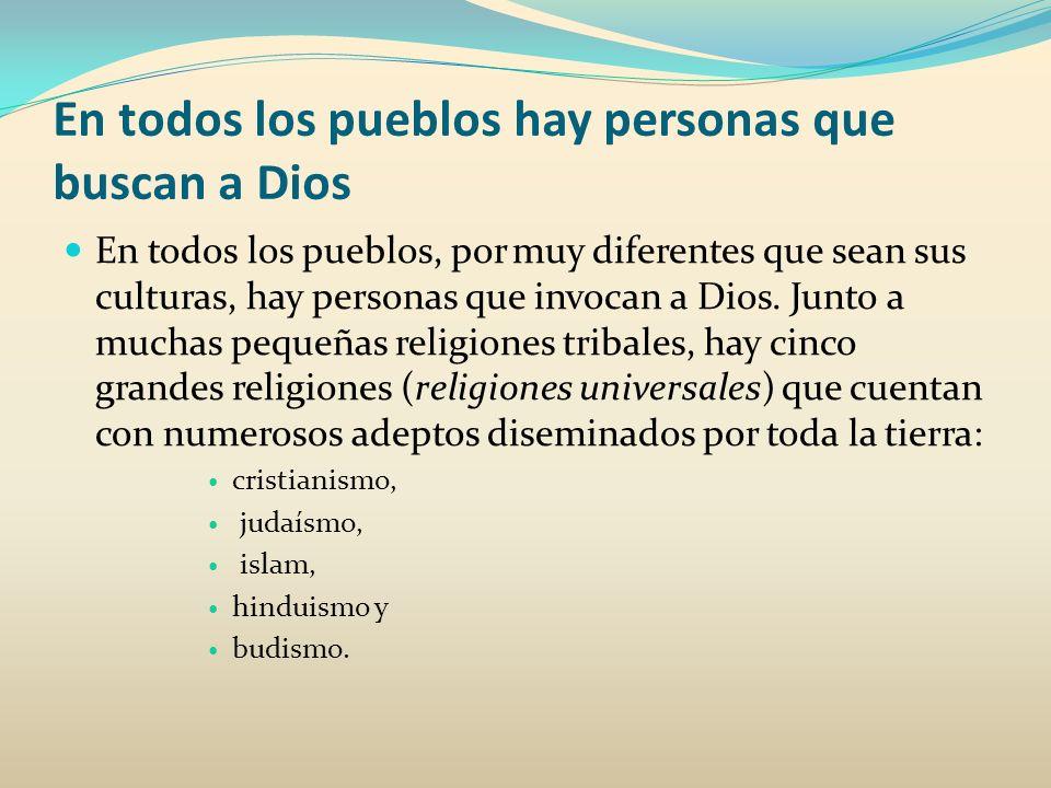 En todos los pueblos hay personas que buscan a Dios