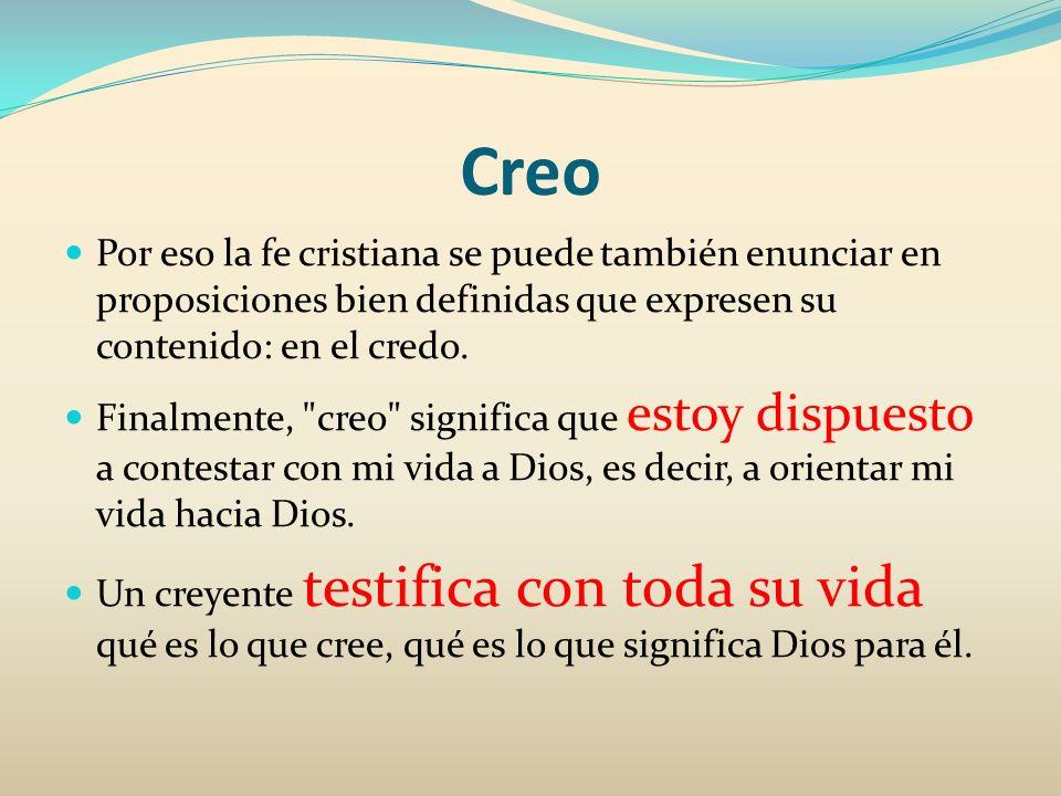 Creo Por eso la fe cristiana se puede también enunciar en proposiciones bien definidas que expresen su contenido: en el credo.