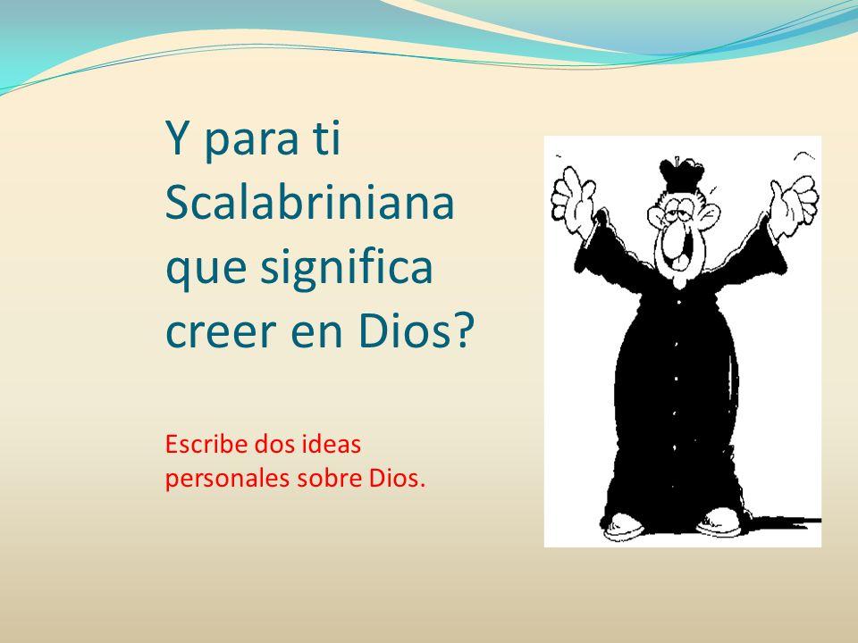Y para ti Scalabriniana que significa creer en Dios