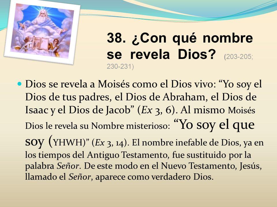 38. ¿Con qué nombre se revela Dios (203-205; 230-231)