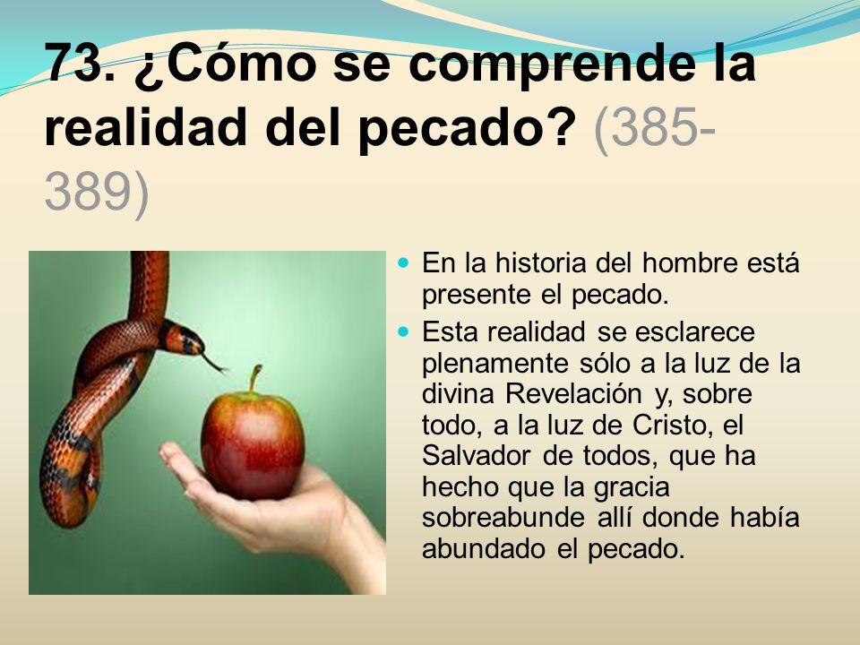 73. ¿Cómo se comprende la realidad del pecado (385-389)